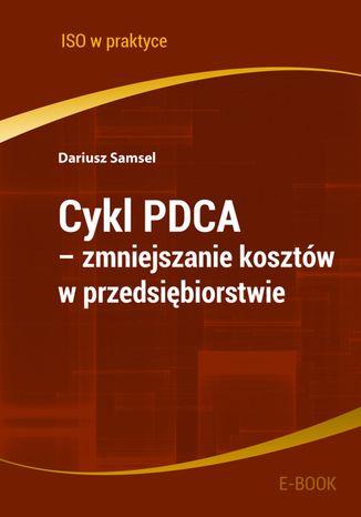 Cykl PDCA - zmniejszanie kosztów w przedsiębiorstwie