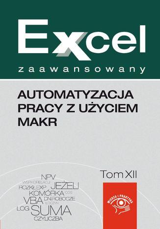 Okładka książki Automatyzacja pracy z użyciem makr
