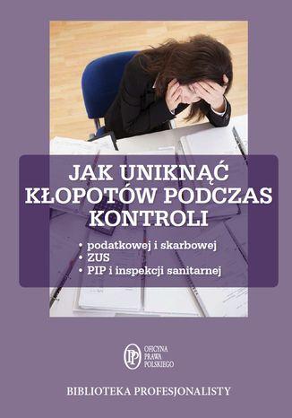 Okładka książki/ebooka Jak uniknąć kłopotów podczas kontroli