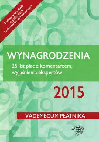 Wynagrodzenia 2015. 25 list płac z komentarzem, wyjaśnienia ekspertów - stan prawny: kwiecień 2015 r