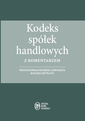 Kodeks spółek handlowych z komentarzem - stan prawny na 1.04.2015