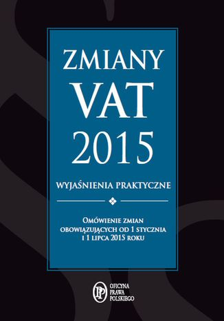 Zmiany VAT 2015 - wyjaśnienia praktyczne