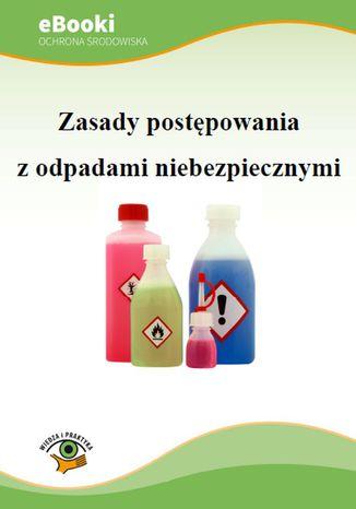 Zasady postępowania z odpadami niebezpiecznymi