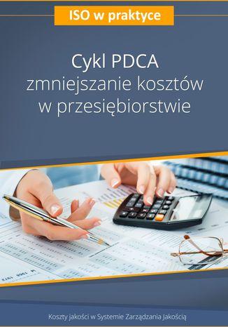 Cykl PDCA - zmniejszanie kosztów w przedsiębiorstwie - wydanie II