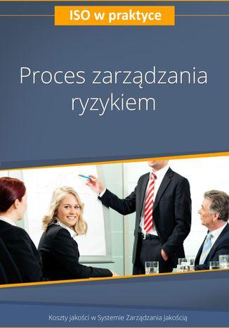 Okładka książki Proces zarządzania ryzykiem - wydanie II
