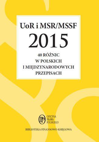 Okładka książki UoR i MSR/MSSF 2015. 40 różnic w polskich i międzynarodowych przepisach