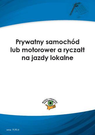 Prywatny samochód lub motorower a ryczałt na jazdy lokalne