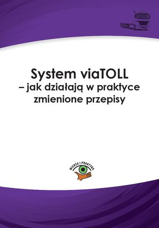 System viaTOLL - jak działają w praktyce zmienione przepisy
