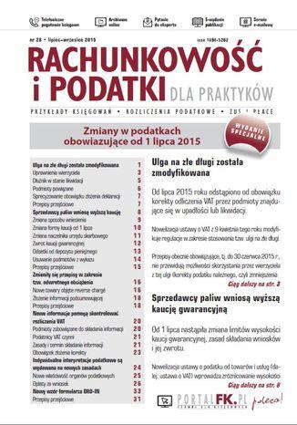 Okładka książki Rachunkowość i podatki dla praktyków - wydanie specjalne: Zmiany w przepisach podatkowych obowiązujące od 1 lipca 2015