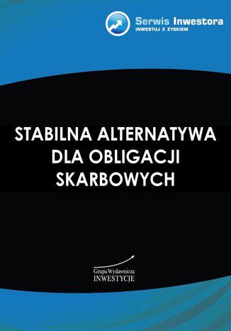 Okładka książki/ebooka Stabilna alternatywa dla obligacji skarbowych