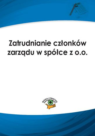 Okładka książki Zatrudnianie członków zarządu w spółce z o.o