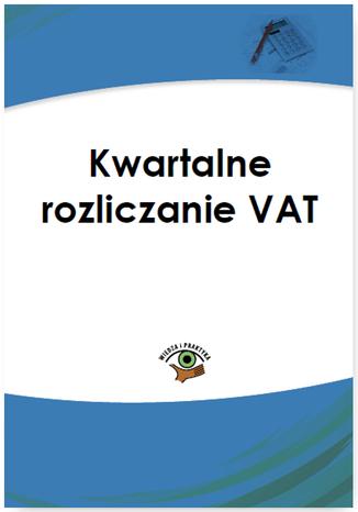 Okładka książki Kwartalne rozliczanie VAT