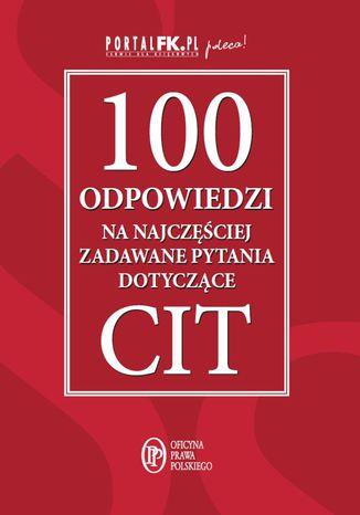 Okładka książki/ebooka 100 odpowiedzi na najczęściej zadawane pytania dotyczące CIT