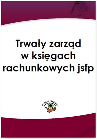 Okładka książki Trwały zarząd w księgach rachunkowych jsfp