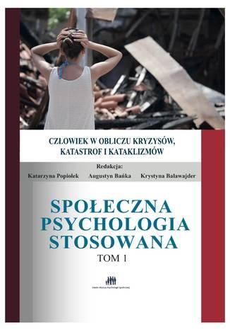 Okładka książki Społeczna Psychologia Stosowana, człowiek w obliczu kryzysów, katastrof, kataklizmów