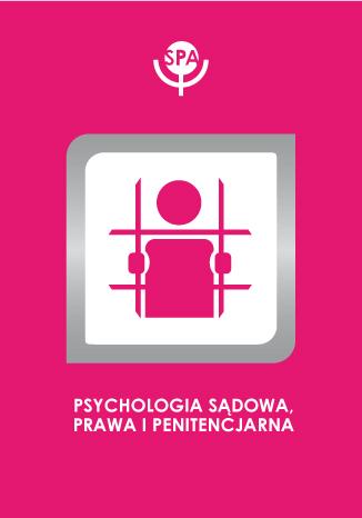 Okładka książki Wstępna charakterystyka psychometryczna Skali Proaktywności w Izolacji Więziennej (SPIW)