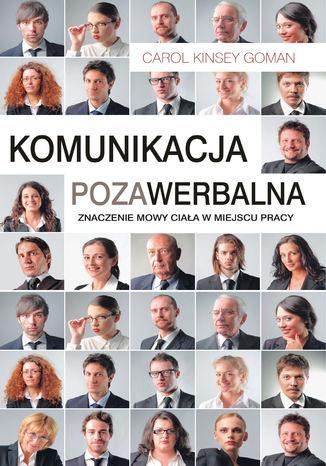 Okładka książki/ebooka Komunikacja pozawerbalna. Znaczenie mowy ciała w miejscu pracy