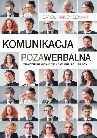 Okładka książki Komunikacja pozawerbalna. Znaczenie mowy ciała w miejscu pracy
