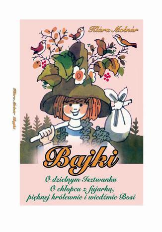Okładka książki Bajki O dzielnym Isztwanku
