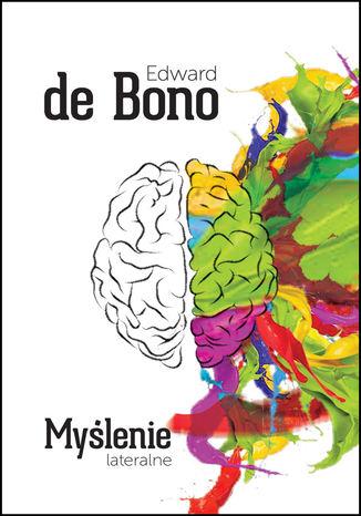 Okładka książki/ebooka Myślenie lateralne. Czym jest i jak wiele znaczy