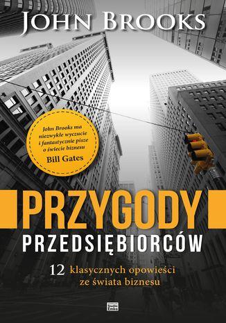 Okładka książki Przygody przedsiębiorców. 12 klasycznych opowieści ze świata biznesu