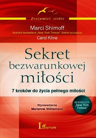Okładka książki SEKRET BEZWARUNKOWEJ MIŁOŚCI