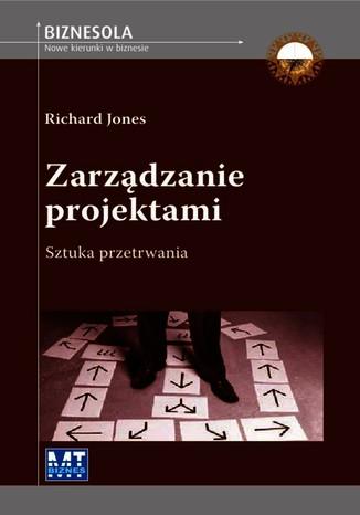 Okładka książki/ebooka Zarządzanie projektami. Sztuka przetrwania