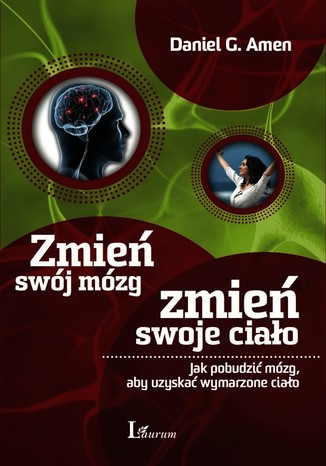 Okładka książki/ebooka Zmień swój mózg, zmień swoje ciało