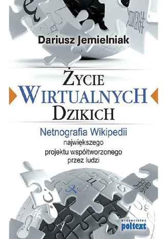 Okładka książki/ebooka Życie wirtualnych dzikich