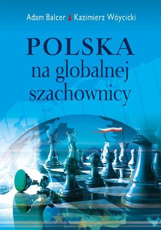 Okładka książki/ebooka Polska na globalnej szachownicy