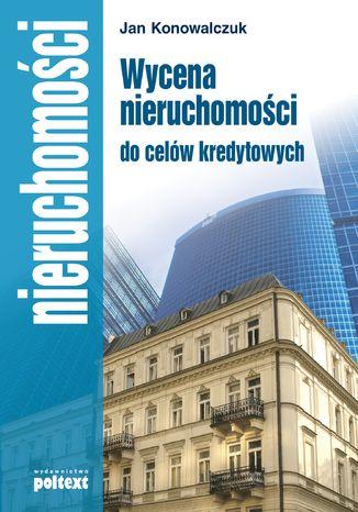 Okładka książki Wycena nieruchomości do celów  kredytowych