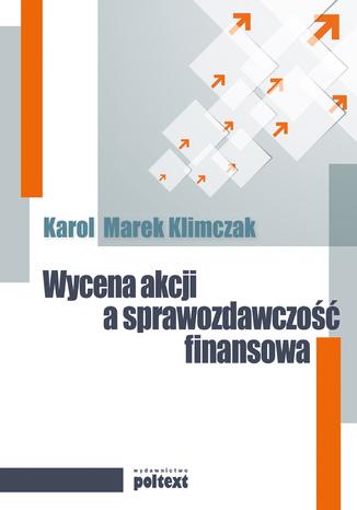 Okładka książki Wycena akcji a sprawozdawczość finasowa