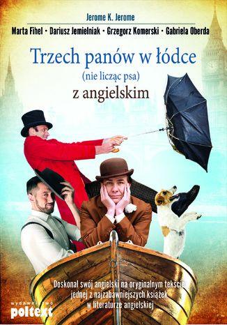 Okładka książki/ebooka Trzech panów w łódce (nie licząc psa) z angielskim
