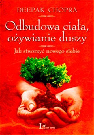 Okładka książki Odbudowa ciała , ożywianie duszy