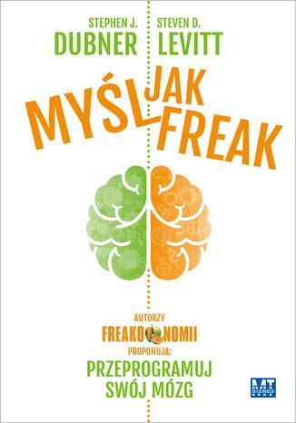 Okładka książki/ebooka Myśl jak Freak!