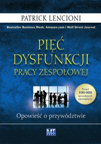 Okładka książki/ebooka Pięć dysfunkcji pracy zespołowej