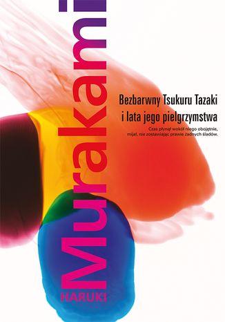 Okładka książki Bezbarwny Tsukuru Tazaki i lata jego pielgrzymstwa