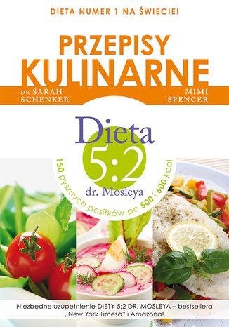 Okładka książki Przepisy kulinarne. Dieta 5:2 dr Mosleya