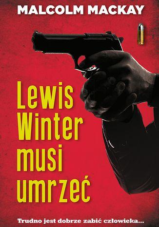 Okładka książki/ebooka Lewis Winter musi umrzeć