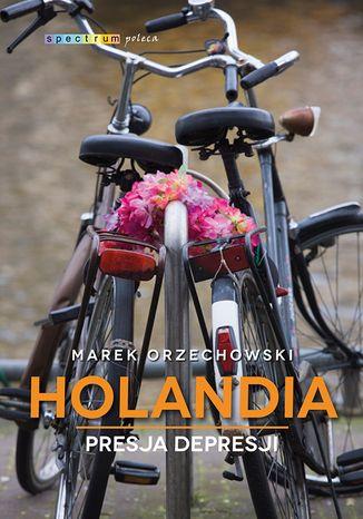 Okładka książki/ebooka Holandia. Presja depresji