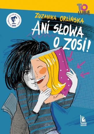 Okładka książki/ebooka Ani słowa o Zosi