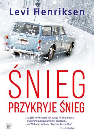 Okładka książki Śnieg przykryje śnieg