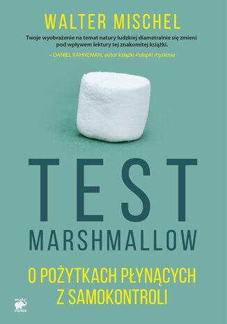 Okładka książki Test Marshmallow. O pożytkach płynących z samokontroli