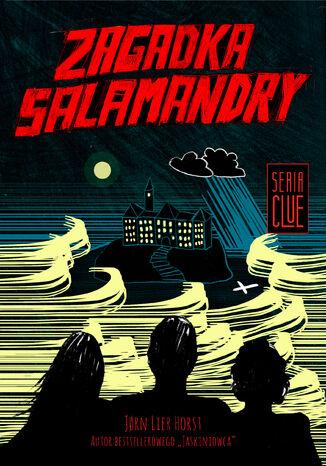 Okładka książki CLUE (Tom 1). Zagadka salamandry