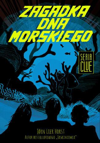 Okładka książki CLUE (Tom 3). Zagadka dna morskiego