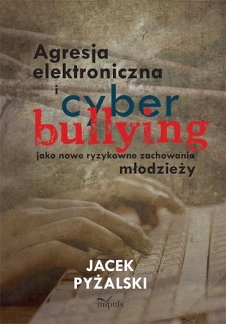 Agresja elektroniczna i cyberbulling