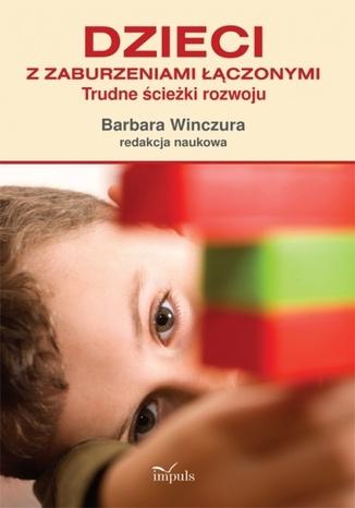 Okładka książki/ebooka Dzieci z zaburzeniami łączonymi