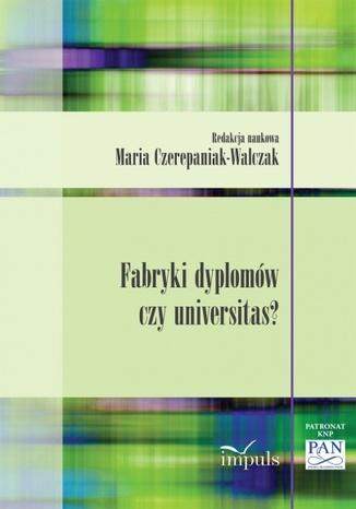 Okładka książki Fabryka dyplomów czy universitas?