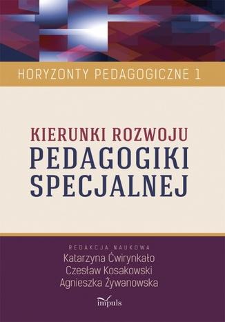 Okładka książki/ebooka Kierunki rozwoju pedagogiki specjalnej. Horyzonty pedagogiczne t.1