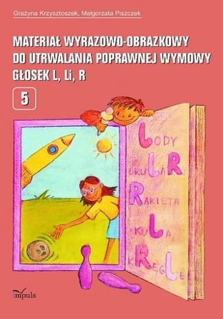 Okładka książki Materiał wyrazowo-obrazkowy do utrwalania poprawnej wymowy głosek l, r